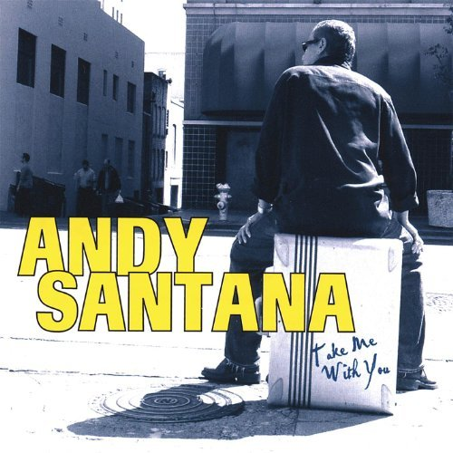Andy Santana - Take me with you