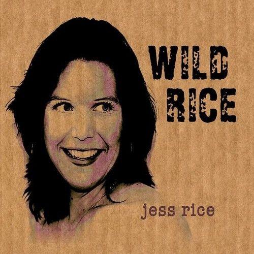 Jess Rice - Wild Rice